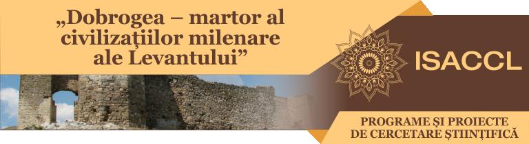 """""""Dobrogea – martor al civilizațiilor milenare ale Levantului"""""""