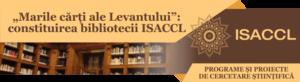 """""""Marile cărți ale Levantului"""": constituirea bibliotecii ISACCL"""