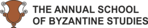 THE ANNUAL SCHOOL OF BYZANTINE STUDIES The 2018 edition BYZANTIUM REPRESENTATIONS – HISTORY, LITERATURE AND ART