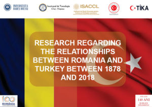 CONFERENCE RESEARCH REGARDING THE RELATIONSHIPS BETWEEN ROMANIA AND TURKEY BETWEEN 1878 AND 2018