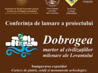 Dobrogea – martor al civilizațiilor milenare ale Levantului