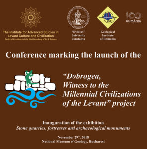 "Conference marking the launch of the ""Dobrogea – Witness to the Millennial Civilizations of the Levant"" project"
