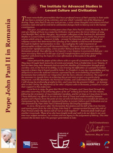 On the occasion of Pope Francis' visit to Romania, the Institute for Advanced Studies in Levant Culture and Civilization announces the launch of a volume titled Pope John Paul II in Romania: Catholic-Orthodox dialogue nine centuries after the Great Schism
