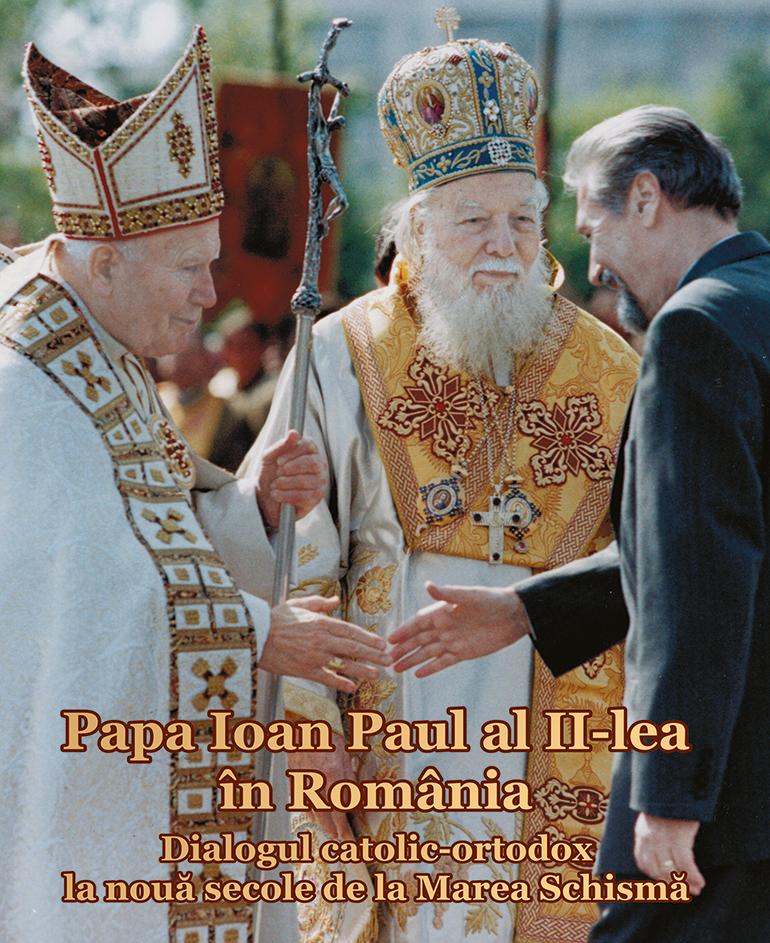 Cu ocazia vizitei Papei Francisc, Institutul de Studii Avansate pentru Cultura și Civilizația Levantului anunță apariția volumului Papa Ioan Paul al II-lea în România