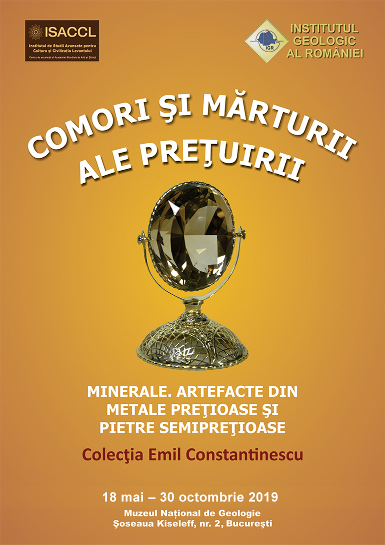 Expoziția aniversară Comori și mărturii ale prețuirii. Minerale. Artefacte de metale prețioase și pietre semiprețioase. Colecția Emil Constantinescu