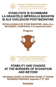THE ANNUAL SCHOOL OF BYZANTINE STUDIES The 2019 edition STABILITY AND CHANGE AT THE BORDERS OF BYZANTIUM AND BEYOND