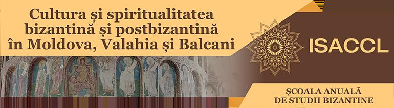 Cultura și spiritualitatea bizantină și postbizantină în Moldova, Valahia și Balcani
