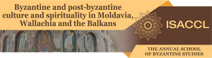 Byzantine and post-Byzantine culture and spirituality in Moldavia, Wallachia and the Balkans