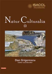 Dan Grigorescu (editor coordonator), Natur-Culturalia vol. I