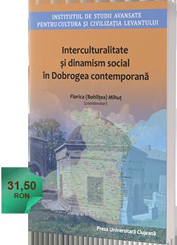 Florica (Bohîlțea) Mihuț (coordonator), Interculturalite și dinamism social în Dobrogea contemporană