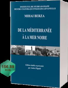 Mihai Berza, De la Méditerranée à la mer Noire