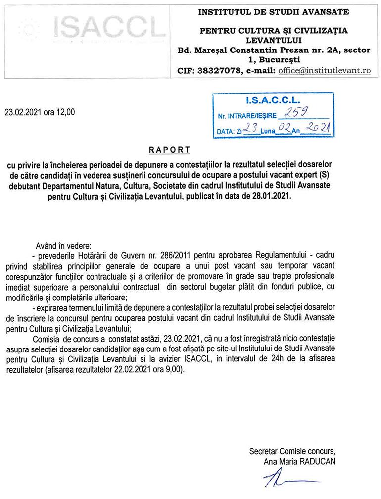 Raport cu privire la încheierea perioadei de depunere a contestațiilor la rezultatul selecției dosarelor de către candidații în vederea susținerii concursului de ocupare a postului vacant de expert (S) debutant Departamentul Natură, Cultură, Societate din cadrul ISACCL
