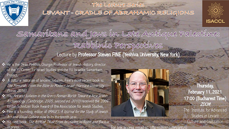 Institut Levant - The Lecture Series Levant Cradle of Abrahamic Religions, Samariteans and Jews in Late Antique Palestine: Rabbinic Perspectives, Steven Fine