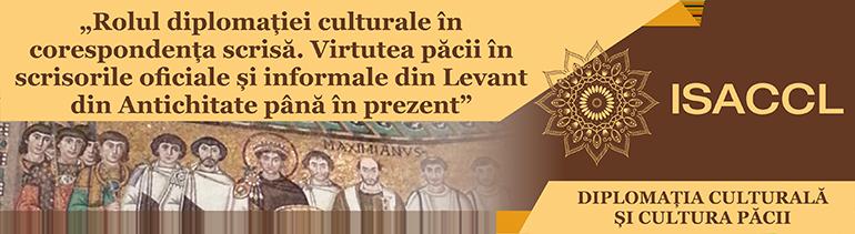 Rolul diplomației culturale în corespondența scrisă. Virtutea păcii în scrisorile oficiale și informale din Levant din Antichitate până în prezent