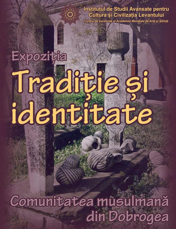 """Expoziția """"Tradiție și identitate. Comunitatea musulmană din Dobrogea"""" - donație Emil Constantinescu"""