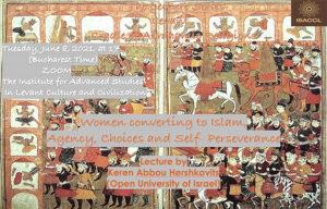 """ÎN SERIA DE CONFERINȚE """"LEVANTUL, LEAGĂNUL RELIGIILOR ABRAHAMICE"""", KEREN ABBOU HERSHKOVITS: CONVERSION TO ISLAM IN THE 7TH CENTURY"""