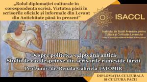 prof. univ. dr. Renata Tatomir Despre politețea egipteană antică. Studii de caz desprinse din scrisorile rameside târzii